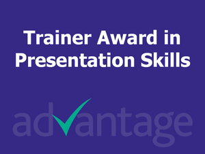 Trainer Award in Presentation Skills - Advantage Accreditation